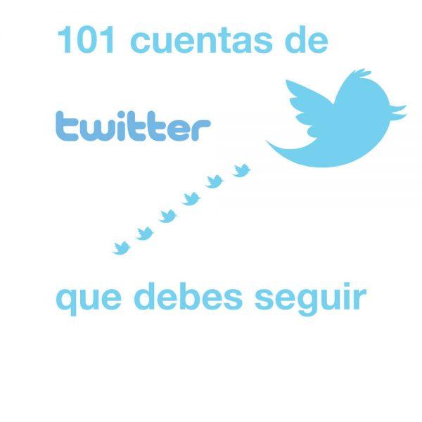 101 cuentas de Twitter que debes seguir