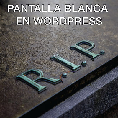 pantalla blanca de la muerte en wordpress