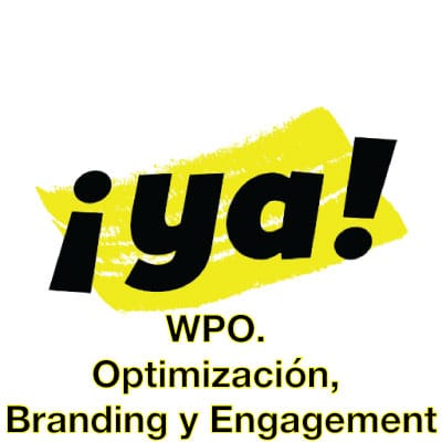 WPO, Optimización Branding y Engagement
